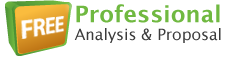 Free Professional Analysis and Proposal